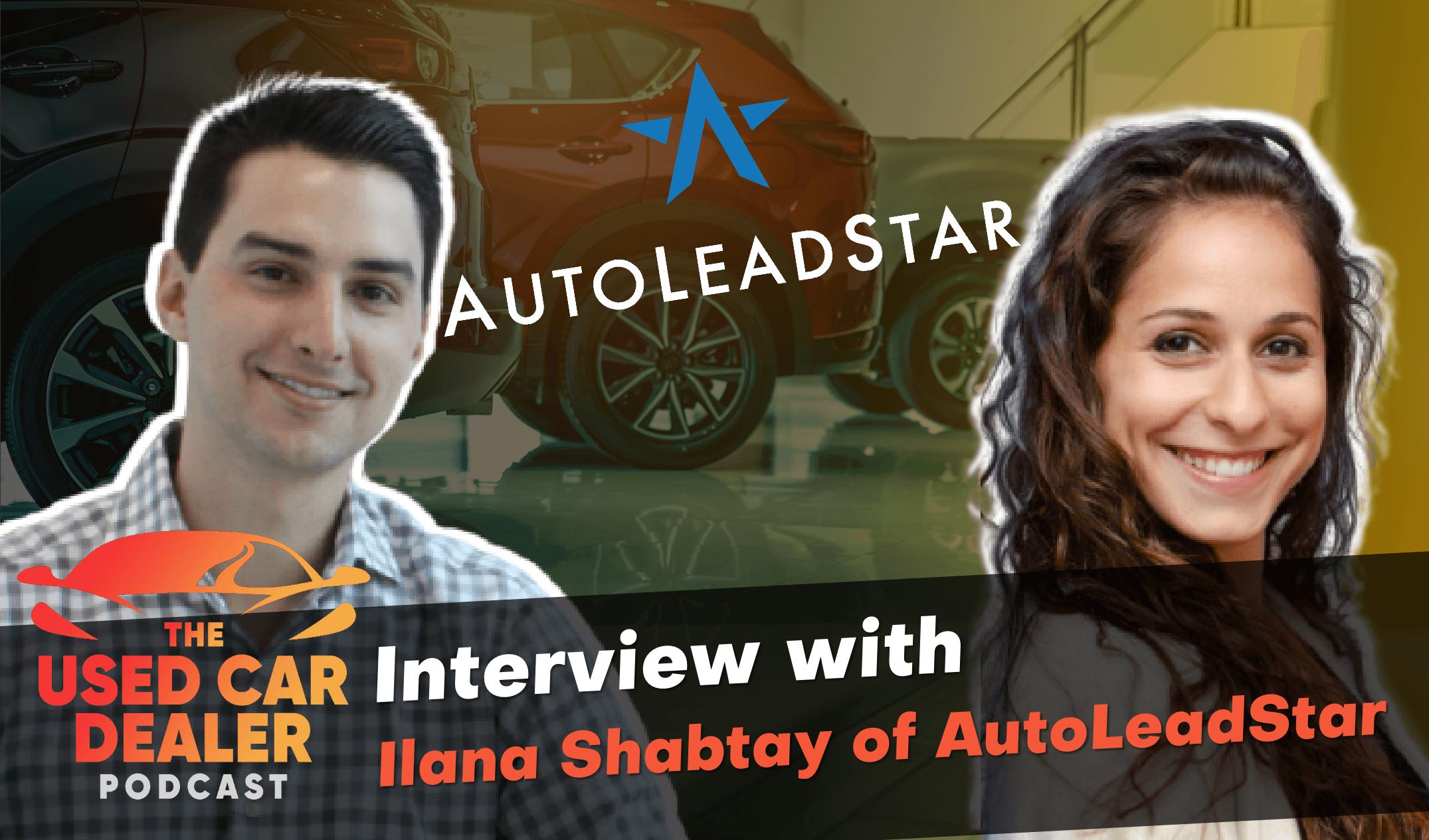 Auto Marketing with Ilana Shabtay of AutoLeadStar