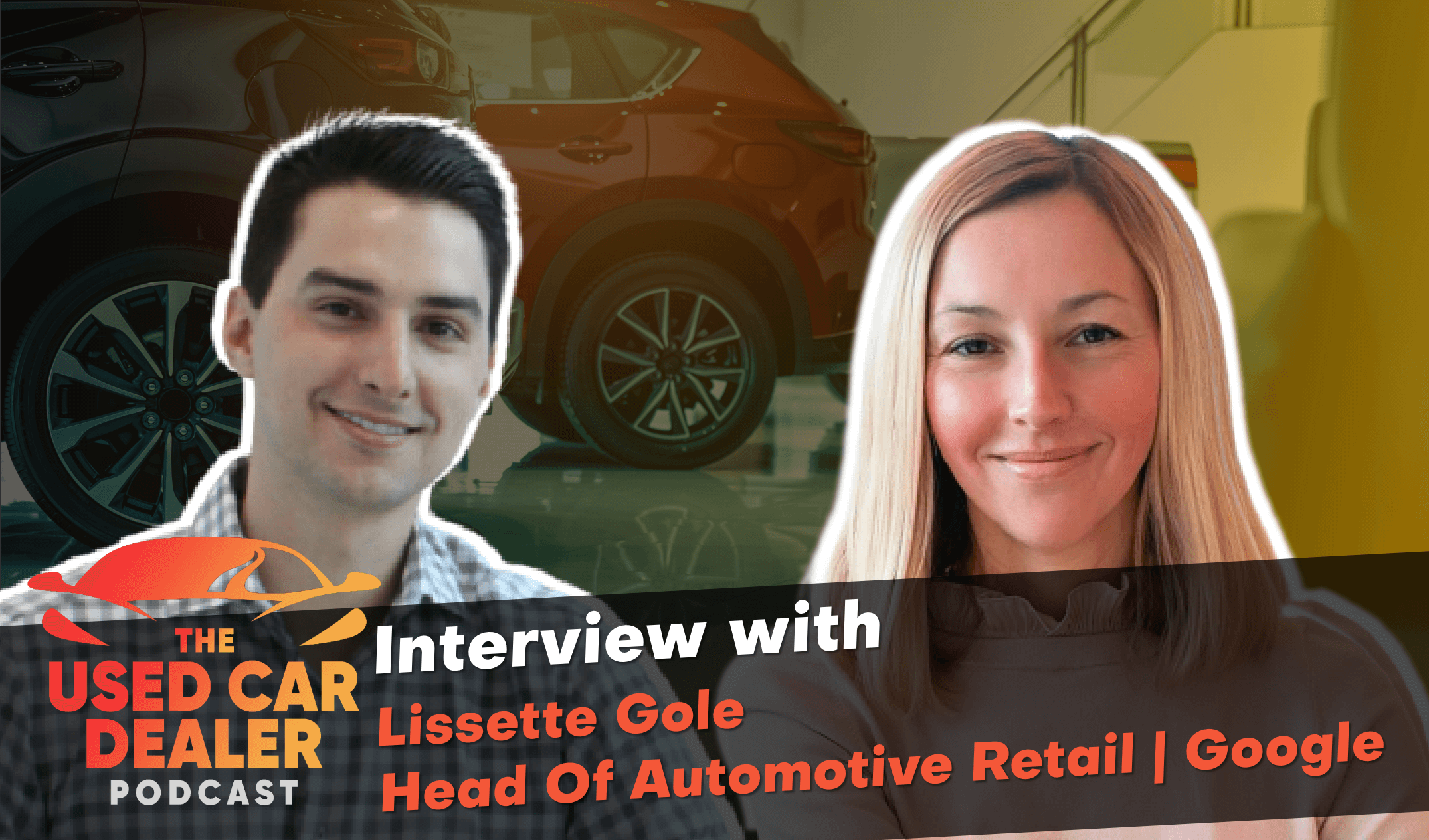 Interview with Lissette Gole Head of Automotive Retail at Google on Used Car Sales